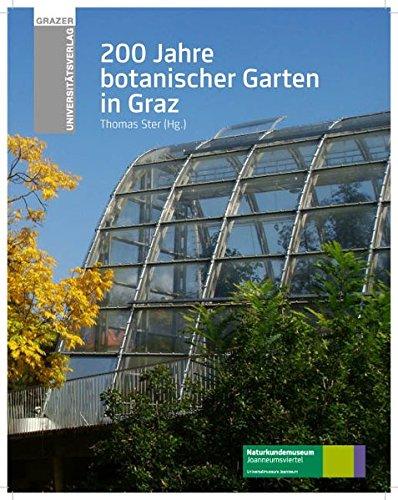 200 Jahre Botanischer Garten in Graz (Grazer Universitätsverlag) Gebundenes Buch – 15. März 2011 Thomas Ster Leykam 3701102058 Botanik
