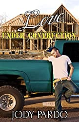 Love Under Construction (The Love Under Series Book 1)