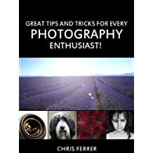 Photography Tips: Great Tips And Tricks For Every Photography Enthusiast