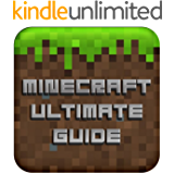 Minecraft Ultimate Guide - Cheats, Hacks, Shelters, Redstone, Furniture, Survival Guide, Plus More