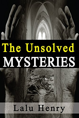 the-unsolved-mysteries-the-events-and-incidents-that-modern-science-religion-and-history-seem-unable