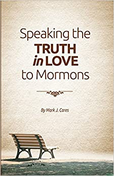 Speaking the Truth in Love to Mormons