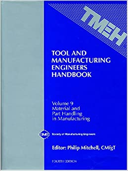 Tool and Manufacturing Engineers Handbook Vol 9: Material and Part Handling in