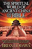 The Spiritual World of Ancient China and the Bible: Biblical Background to the Novel Qin: Dragon Emperor of China