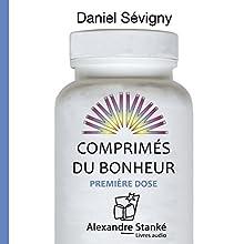 Comprimés du bonheur : Première dose (Comprimés du bonheur 1)   Livre audio Auteur(s) : Daniel Sévigny Narrateur(s) : Daniel Sévigny