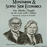 Monetarism and Supply Side Economics: Free Market Thought in the Late 20th Century