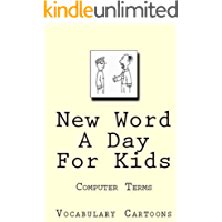 New Word A Day For Kids: Computer Terms (Vocabulary Cartoons Book 1) (English Edition)
