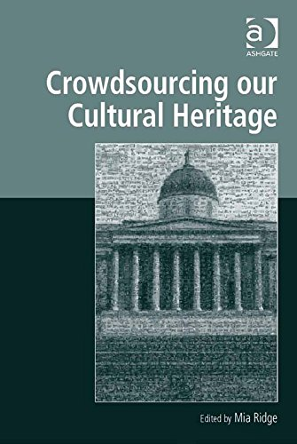 Download Crowdsourcing our Cultural Heritage (Digital Research in the Arts and Humanities) Pdf