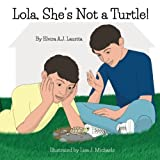 img - for Lola, She's Not a Turtle book / textbook / text book