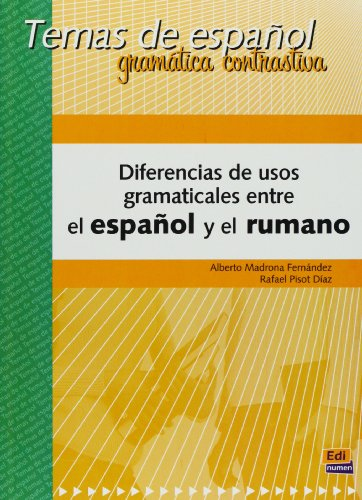 Diferencias de usos gramaticales entre el espanol y el rumano / Grammatical Uses and Differences between Spanish and Romanian (Temas de espanol: ... Contrastive Grammar) (Spanish Edition)