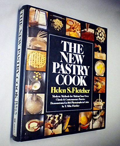 The new pastry cook: Modern methods for making your own classic and contemporary pastries
