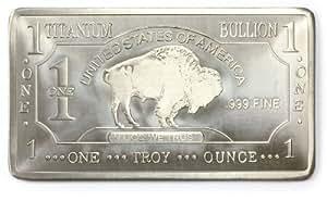 1 Troy Oz Titanium Bullion Buffalo Bar - Ingot .999 Fine - Pure Titanium