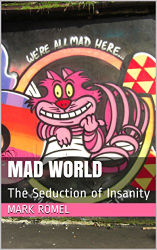 Mad World: The Seduction of Insanity by [Romel, Mark]