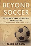 img - for Beyond Soccer: International Relations and Politics as Seen through the Beautiful Game book / textbook / text book