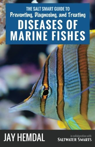(Diseases of Marine Fishes by Jay Hemdal (2015-01-01))