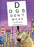 Dogs Don't Wear Glasses, Adrienne Geoghegan, 1566562740