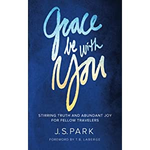 Grace Be With You: Stirring Truth and Abundant Joy for Fellow Travelers