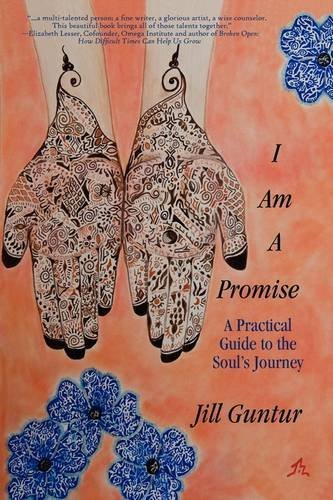I Am A Promise: A Practical Guide To The Soul's Journey PDF