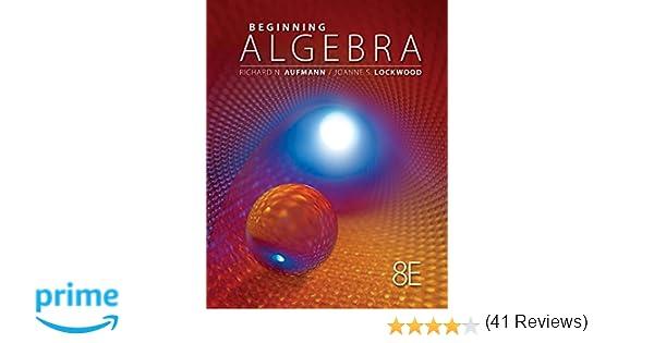 Beginning algebra 8th edition textbooks available with cengage beginning algebra 8th edition textbooks available with cengage youbook richard n aufmann joanne lockwood 9781111578701 amazon books fandeluxe Gallery