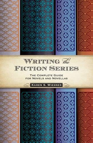 Writing the Fiction Series: The Complete Guide for Novels and ...