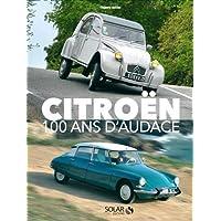 Citroën : 100 ans d'audace