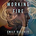 Working Fire Audiobook by Emily Bleeker Narrated by Kate Rudd