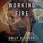 Working Fire | Emily Bleeker