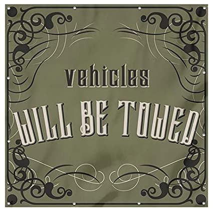 Victorian Gothic Heavy-Duty Outdoor Vinyl Banner 8x8 Vehicles Will Be Towed CGSignLab
