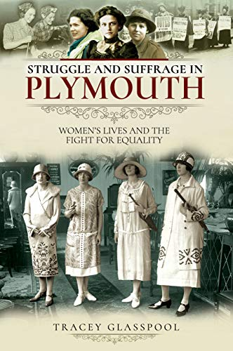 Struggle and Suffrage in Plymouth: Women's Lives and the Fight for Equality