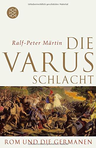 Die Varusschlacht: Rom und die Germanen