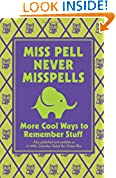 #4: Miss Pell Never Misspells: More Cool Ways to Remember Stuff