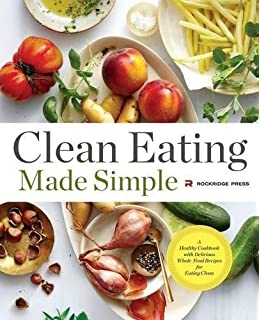 Clean eating cookbook diet over 100 healthy whole food recipes clean eating made simple a healthy cookbook with delicious whole food recipes for eating forumfinder Choice Image