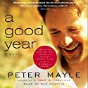 A Good Year Audiobook by Peter Mayle Narrated by John Lee