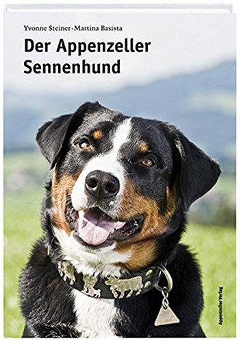Der Appenzeller Sennenhund Yvonne Steiner 9783858822369