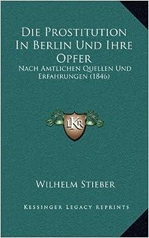 Book Die Prostitution in Berlin Und Ihre Opfer: Nach Amtlichen Quellen Und Erfahrungen (1846)