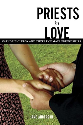Read Online Priests in Love: Roman Catholic Clergy and Their Intimate Relationships ebook