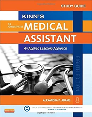 Book Study Guide for Kinn's The Administrative Medical Assistant: An Applied Learning Approach, 8e by Alexandra Patricia Adams BBA RMA CMA (AAMA) MA (2013-08-29)