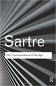 The Transcendence of the Ego: A Sketch for a Phenomenological Description (Routledge Classics) by Jean-Paul Sartre (2011-03-30)