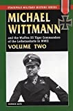 img - for MICHAEL WITTMANN AND THE WAFFEN SS TIGER COMMANDERS OF THE LEIBSTANDARTE IN WWII, Vol. 2 (Stackpole Military History) by Patrick Agte (2006-09-01) book / textbook / text book