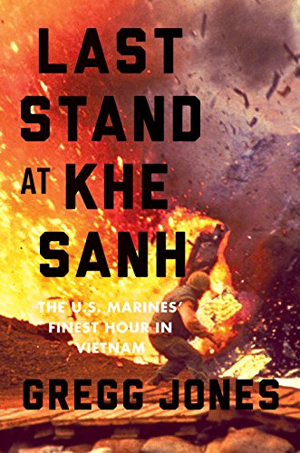 Last Stand at Khe Sanh: The U.S. Marines' Finest Hour in Vietnam cover