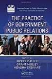 img - for The Practice of Government Public Relations (ASPA Series in Public Administration and Public Policy) book / textbook / text book