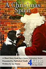 A Christmas Spirit (Jay's Junior Literature) (Volume 2) Paperback