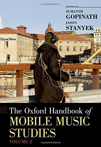 The Oxford Handbook of Mobile Music Studies, Volume 2 (Oxford Handbooks)