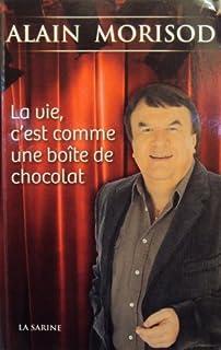 La vie, c'est comme une boîte de chocolat, Morisod, Alain