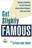 Get Slightly Famous, Steven Yoder, 145375671X