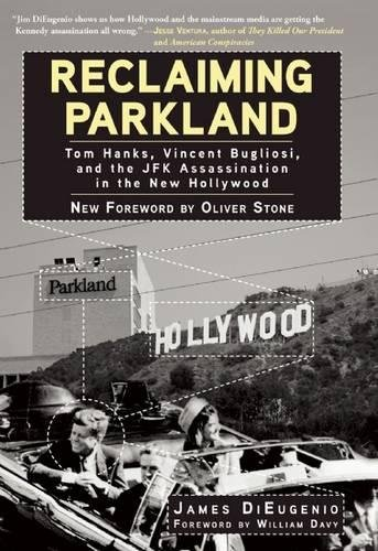 Reclaiming Parkland  Tom Hanks  Vincent Bugliosi  And The Jfk Assassination In The New Hollywood