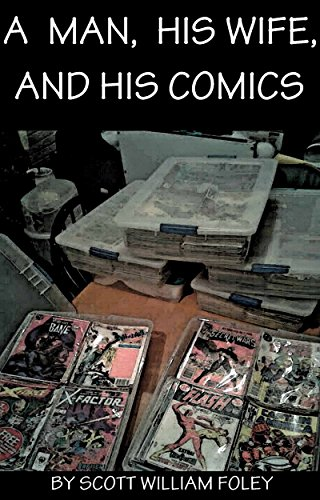 A Man, His Wife, and His Comics by [Foley, Scott William ]