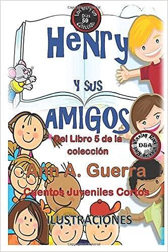 59 (Los MIL y un DIAS: Cuentos Juveniles Cortos: Libro 5) (Volume 59) (Spanish Edition): Ms. Ann A. Guerra, Mr. Daniel Guerra: 9781725135376: Amazon.com: ...