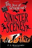 Sinister Scenes, P. J. Bracegirdle, 1416934219