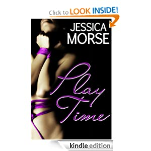 Play Time (Erotica Short Story) Jessica Morse